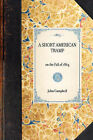 Short American Tramp: On the Fall of 1864 by Photographer John Campbell (Paperback / softback, 2007)