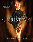 Now That I'm a Christian by Andrew James Isaac (Paperback / softback, 2011)