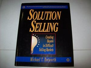 MICHAEL-T-BOSWORTH-SOLUTION-SELLING-MCGRAW-HILL-CREATING-BUYERS-IN-DIFFICULT