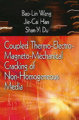 Coupled Thermo-Electro-Mangneto-Mechanical Cracking of Non-Homogenous Media, Wan
