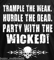 Trample The Weak - Party With Wicked Shirt, Mma, Funny T-shirt, Sm - 5x
