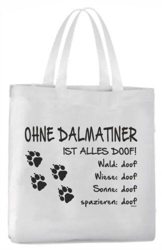Tragetasche Ohne Dalmatiner ist alles doof! 45x42cm  Hund