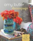 Amy Butler Decoupage Fresh Decorative Projects for The Home 9781452111124