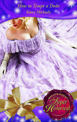 """""""AS NEW"""" Michaels, Kasey, How to Tempt a Duke (Mills & Boon Historical) (Super H"""