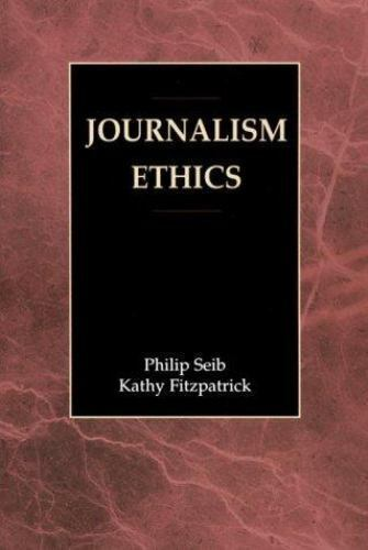Journalism Ethics by Seib, Philip M., Fitzpatrick, Kathy