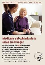 Medicare y el Cuidado de la Salud en el Hogar by U. S. Department Human...