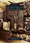 J.M. Davis Arms and Historical Museum by John Wooley, Wayne McCombs, Larry Larkin (Paperback, 2012)
