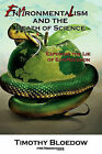 Environmentalism and the Death of Science by Timothy Bloedow (Paperback / softback, 2008)