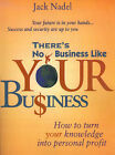 There's No Business Like Your Bu$iness: How to Turn You Knowledge Into Personal Profit by Jack Nadel (Paperback / softback, 2000)
