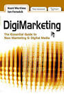 Digimarketing: The Essential Guide to New Media and Digital Marketing by Kent Wertime, Ian Fenwick (Hardback, 2008)