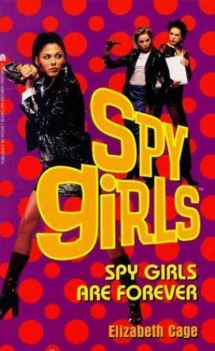 """""""Spy Girls are Forever by Cage, Elizabeth """""""