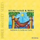 Relax Mind & Body  : Meditations to Soothe & Center by K R S Edstrom, Edstrom Krs, KRS Edstrom (CD-Audio, 2007)