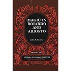 Magic in Boiardo and Ariosto by Julia M. Kisacky (Hardback, 2000)