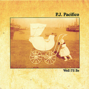 P.J. Pacifico - Well I'll Be [New CD]