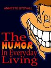 Humor in Everyday Living 9781403379313 by Annette Stovall Paperback
