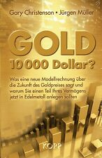 GOLD 2021 - 10000 Dollar ? - Gary Christenson & Jürgen Müller BUCH - KOPP VERLAG