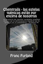 Chemtrails - Las Estelas Químicas Están Por Encima de Nosotros : La Historia...