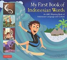 My First Book of Indonesian Words : An ABC Rhyming Book of Indonesian...