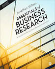 Essentials of Business Research: A Guide to Doing Your Research Project by Jonathan Wilson (Paperback, 2013)
