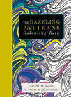 The Dazzling Patterns Colouring Book: Just Add Colour to Create a Masterpiece by Beverley Lawson (Mixed media product, 2014)