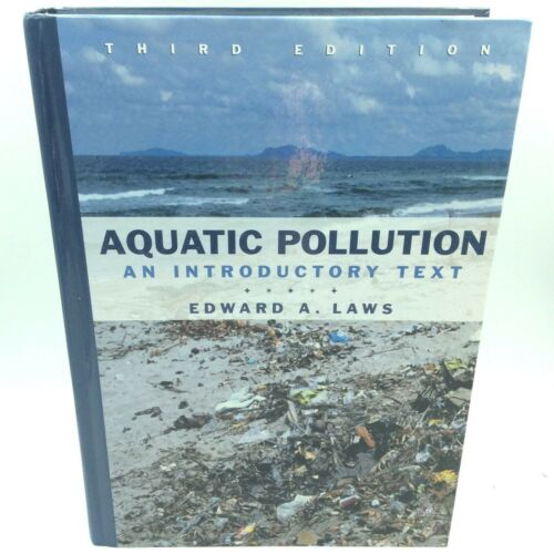 1 of 1 - Aquatic Pollution: An Introductory Text (3rd Edition) by Laws, Edward A./ Law...