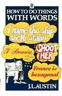 How to Do Things with Words: The William James Lectures Delivered in Harvard University in 1955 by J. L. Austin (Paperback, 1976)
