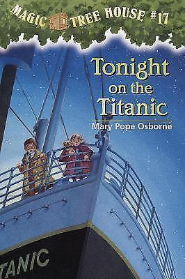 Tonight On The Titanic (Magic Tree House 17