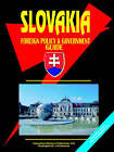 Slovakia Foreign Policy and Government Guide by Global Investment & Business Inc (Hardback, 2006)