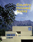 Country Houses Today: Anachronisms or Living Tradition? by Jeremy Melvin (Hardback, 2006)
