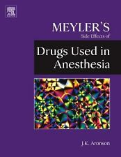Meyler's Side Effects of Drugs: Drugs Used in Anesthesia by Jeffrey K....