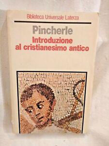 INTRODUZIONE AL CRISTIANESIMO ANTICO di Alberto Pincherle 1985 Laterza libro su