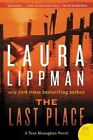 The Last Place: A Tess Monaghan Novel by Laura Lippman (Paperback / softback, 2016)