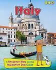 Italy: A Benjamin Blog and His Inquisitive Dog Guide by Anita Ganeri (Hardback, 2015)