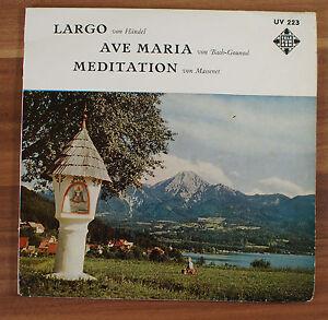 Single-7-034-VINYL-largo-Handel-Ave-Maria-Bach-Gounod-meditazione-Massenet