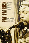 Pat Patrick: American Musician and Cultural Visionary by Bill Banfield (Hardback, 2016)