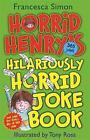 Horrid Henry's Hilariously Horrid Joke Book by Francesca Simon (Paperback, 2010)