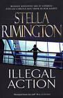 Illegal Action by Stella Rimington (Hardback, 2007)