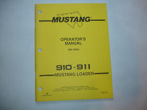 mustang 910 911 skid steer loader operators manual shop service rh ebay com Old Mustang Skid Loaders Mustang Skid Steer Parts List