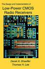 The Design and Implementation of Low-power CMOS Radio Receivers by Thomas H. Lee, Derek Shaeffer (Hardback, 1999)