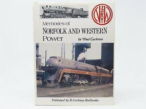 N-amp-W-Memories-of-Norfolk-And-Western-Power-by-Paul-Carleton-1994-HC-Book