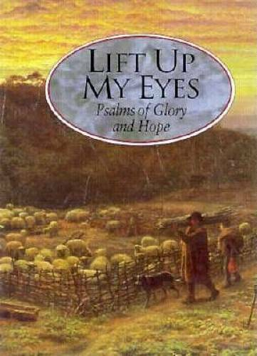 Lift Up My Eyes: Psalms of Glory and Hope - Hardcover - VERY GOOD