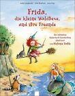 Frida, die kleine Waldhexe, und ihre Freunde von Jana Frey, Jutta Langreuter und Julia Boehme (2012, Gebunden)