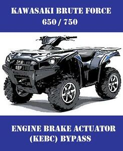kawasaki brute force atv 650 750 engine brake kebc actuator bypass rh ebay com Brute Force Meme Brute Force Movie