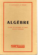ALGEBRE Classe de 2de A'CMM', par LESPINARD et PERNET, Editions André DESVIGNE