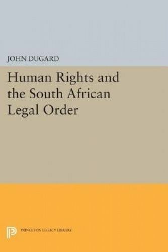 Human Rights and the South African Legal Order by Dugard, John (Paperback book,