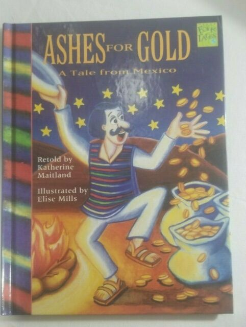Ashes for Gold : A Tale from Mexico (1994, Hardcover)
