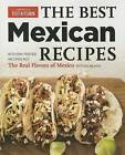 Best Mexican Recipes: Kitchen-Tested Recipes Put the Real Flavors of Mexico Within Reach by America's Test Kitchen (Paperback / softback, 2015)