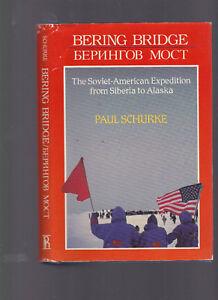 Bering-Bridge-The-Soviet-American-Expedition-from-Siberia-to-Alaska-Schurke