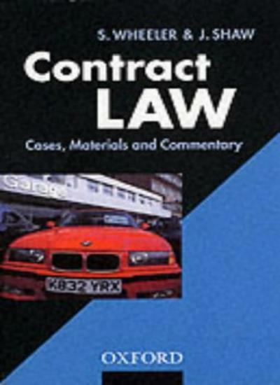 Contract Law: Cases, Materials, and Commentary By Sally Wheeler, Jo Shaw
