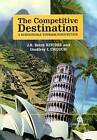 The Competitive Destination: A Sustainable Tourism Perspective by J. R. Brent Ritchie, G.I. Crouch, G.I. Couch (Hardback, 2003)